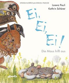 """Buchcover """"Ei, Ei Ei! Die Maus hilft aus"""" von Lorenz Pauli"""