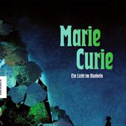 Abbildung Marie Curie – Ein Licht im Dunkeln