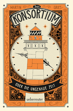 """Buchcover """"Das Konsortium oder die ungenaue Zeit"""" von Martin Gries"""