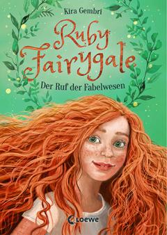 """Buchcover """"Ruby Fairygale - Der Ruf der Fabelwesen"""" von Kira Gembri"""