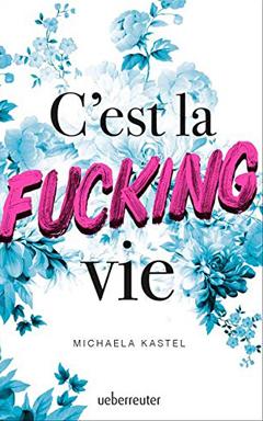 """Buchcover """"C'est la fucking vie"""" von Michaela Kastel"""