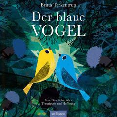 """Buchcover4 """"Der blaue Vogel"""" von Britta Teckentrup"""