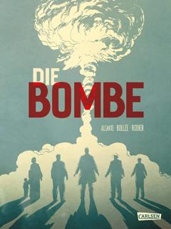 """Buchcover """"Die Bombe"""" von Alcante und Laurent-Frédéric Bollée"""