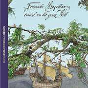 Abbildung Fernando Magellan – einmal um die ganze Welt