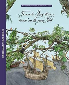 """Buchcover """"Fernando Magellan - einmal um die ganze Welt"""" von Christine Schulz-Reiss"""