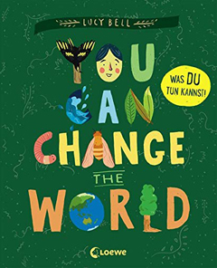 """Buchcover """"You can change the wordl"""" von Lucy Bell"""