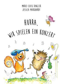 """Buchcover """"Hurra, wir spielen ein Konzert"""" von Marie-Luise Dengler"""