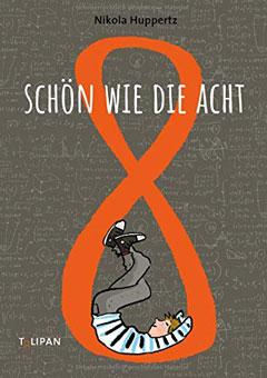 """Buchcover """"Schön wie die Acht"""" von Nikola Huppertz"""