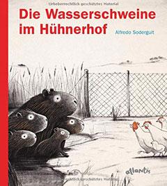 """Buchcover """"Die Wasserschweine im Hühnerhof"""" von Alfredo Soderguit"""