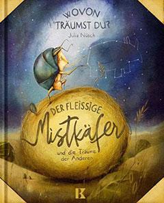 """Buchcover """"Der fleißige Mistkäfer udn die Träume der Anderen"""" von Julia Nüsch"""