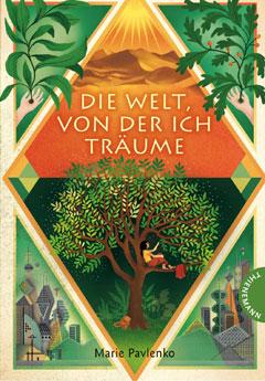"""Buchcover """"Die Welt, von der ich träume"""" von Marie Pavlenko"""