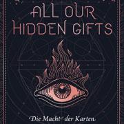 Abbildung All our hidden gifts – Die Macht der Karten