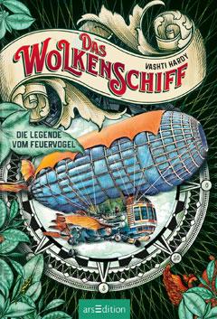 """Buchcover """"Das Wolkenschiff - Die Legende vom Feuervogel"""" von Vashti Hardy"""