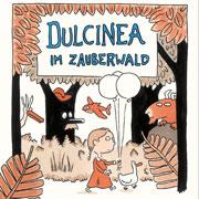 Abbildung Dulcinea im Zauberwald
