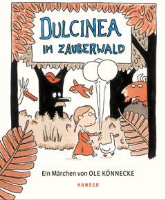 """Buchcover """"Dulcinea im Zauberwald"""" von Ole Könnecke"""