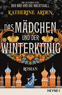 """Buchcover """"Das Mädchen und der Winterkönig"""" von Katherine Arden"""